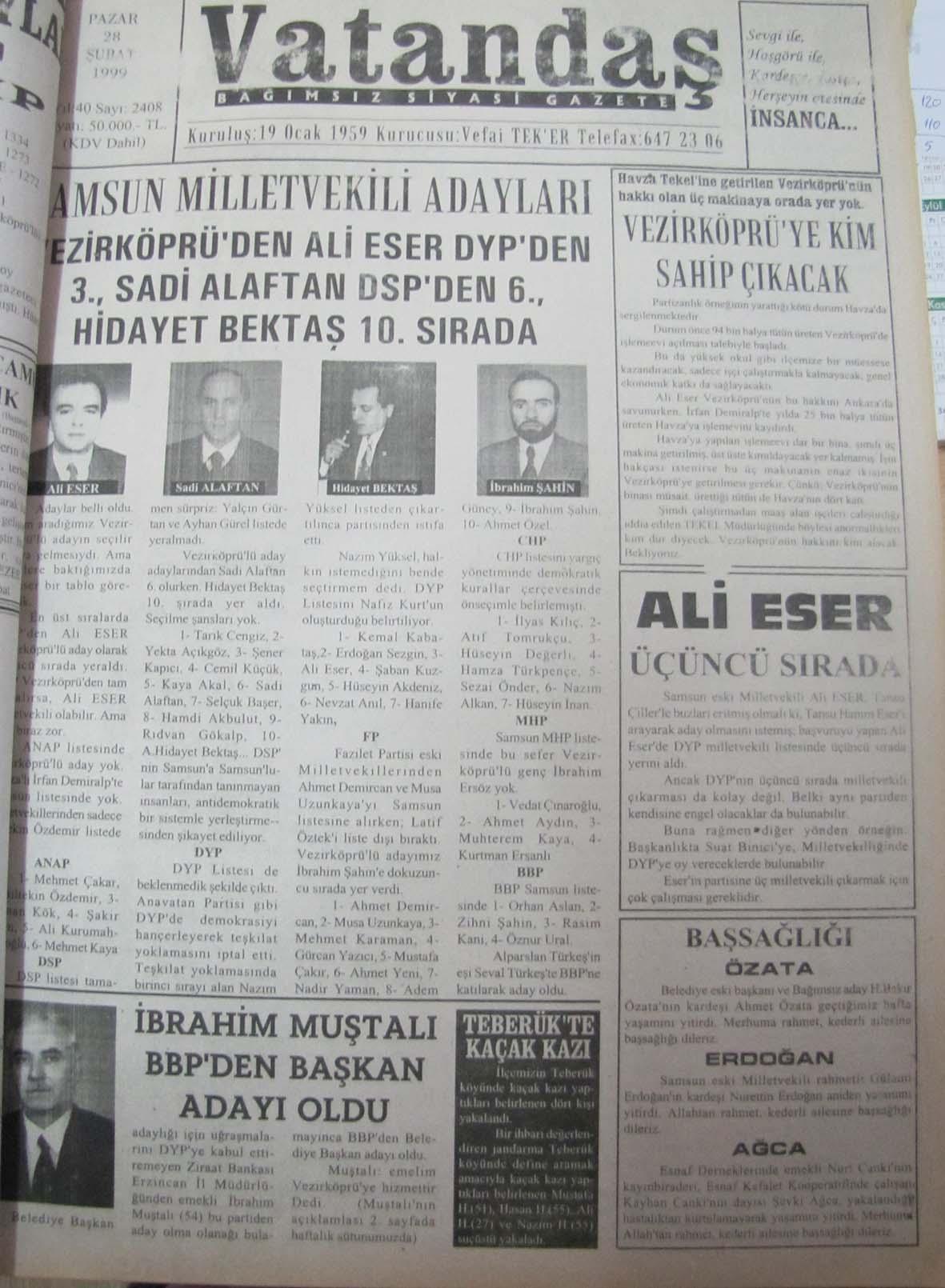 Samsun Milletvekili  Adayları Vezirköprü'den Ali Eser DYP'den 3., Sadi Alaftan DSP'den 6., Hidayet Bektaş 10.Sırada 28 Şubat 1999  Pazar