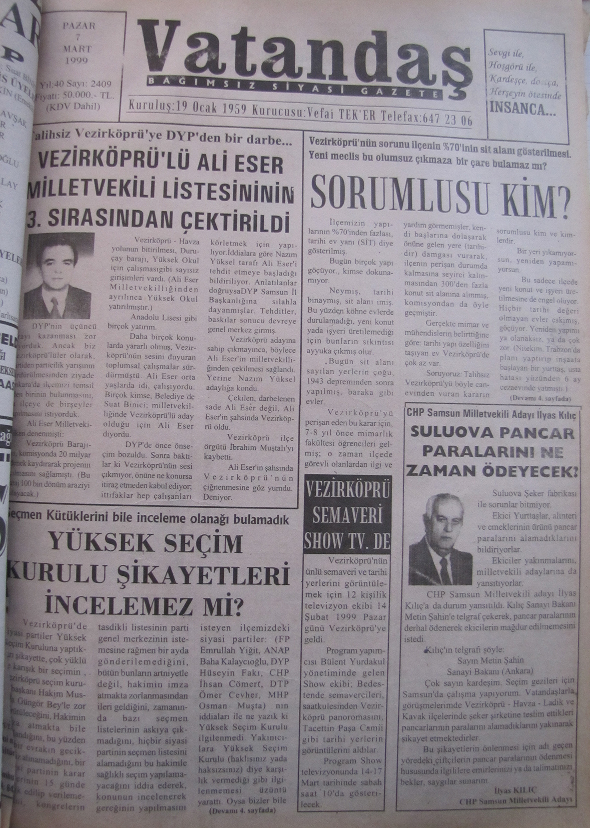 Talihsiz Vezirköprü'ye DYP'den bir darbe.. Vezirköprü'lü Ali Eser Milletvekili Listesinin 3.Sırasından Çektirildi 7 Mart 1999  Pazar