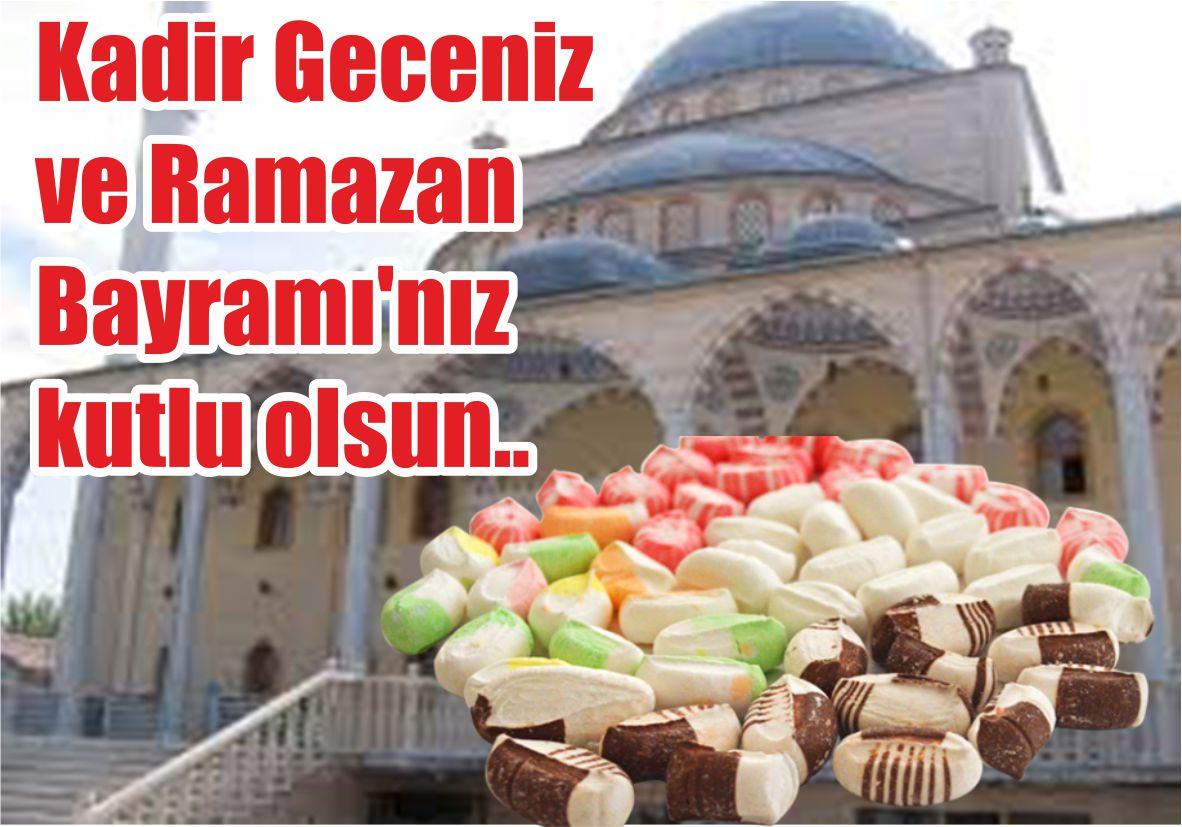 Kadir Geceniz ve Ramazan Bayramı'nız kutlu olsun..