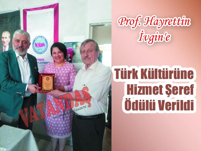 Prof. Hayrettin İvgin'e Kültürüne Hizmet Şeref  Ödülü Verildi