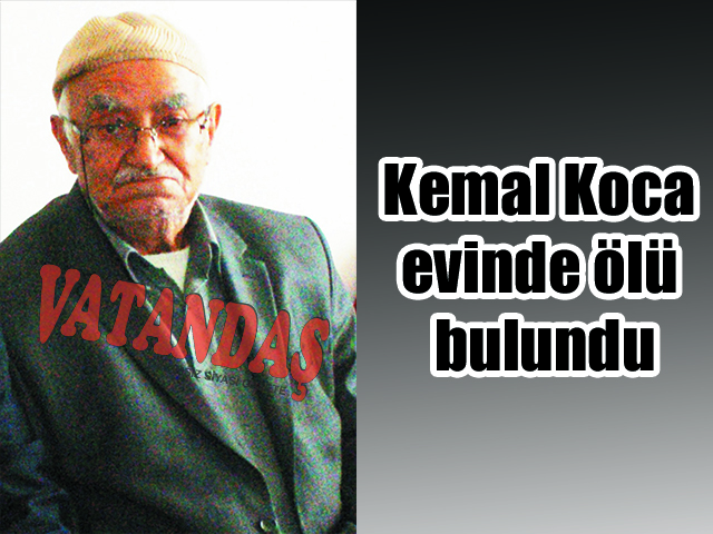 Kemal Koca evinde ölü  bulundu