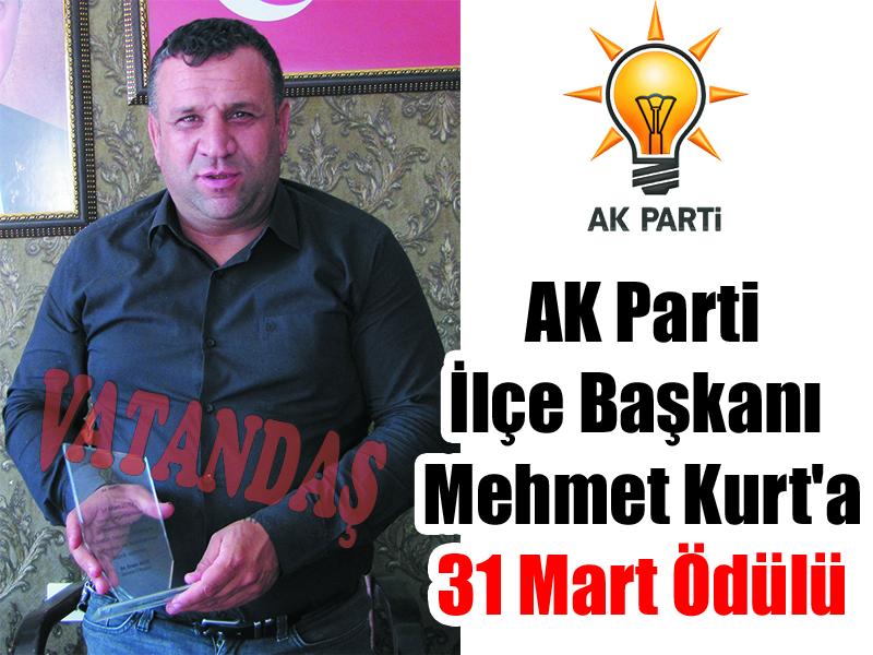 AK Parti İlçe Başkanı  Mehmet Kurt'a 31 Mart Ödülü