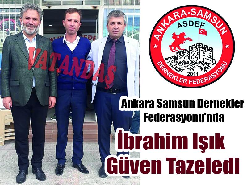 Ankara Samsun Dernekler  Federasyonu'nda İbrahim Işık Güven Tazeledi