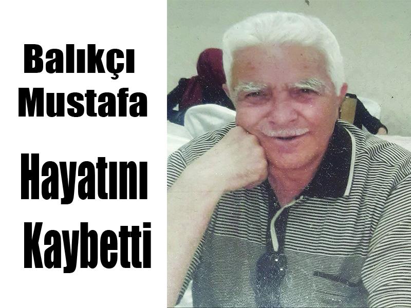 Balıkçı Mustafa Hayatını Kaybetti