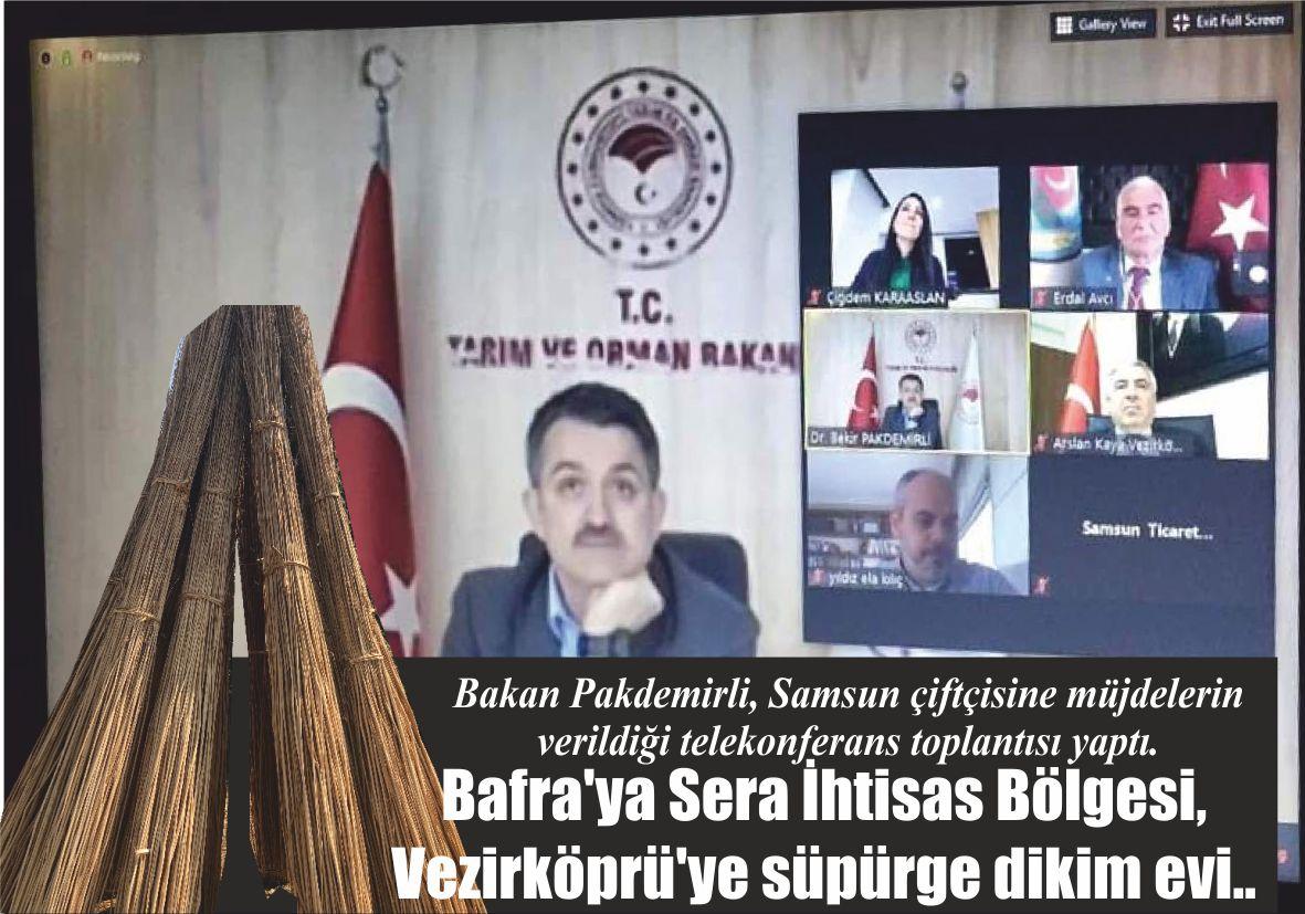 Bakan Pakdemirli, Samsun çiftçisine müjdelerin verildiği telekonferans toplantısı yaptı. Bafra'ya Sera İhtisas Bölgesi, Vezirköprü'ye süpürge dikim evi..