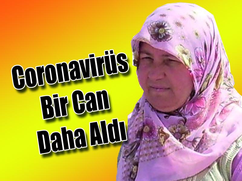 Coronavirüs Bir Can Daha Aldı
