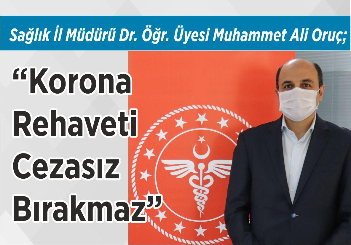 Sağlık İl Müdürü Dr. Öğr. Üyesi Muhammet Ali Oruç;