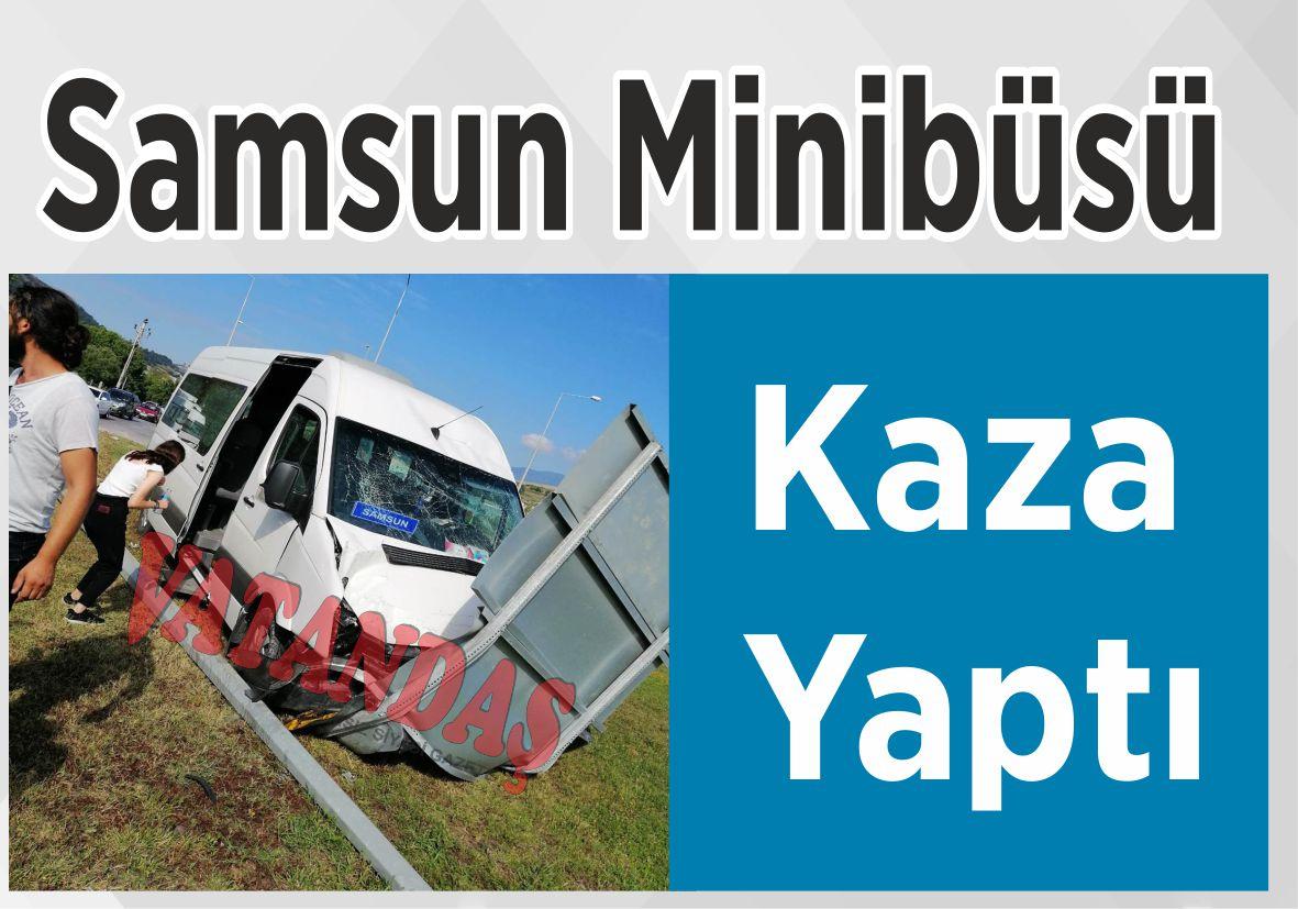 Samsun Minibüsü Kaza Yaptı
