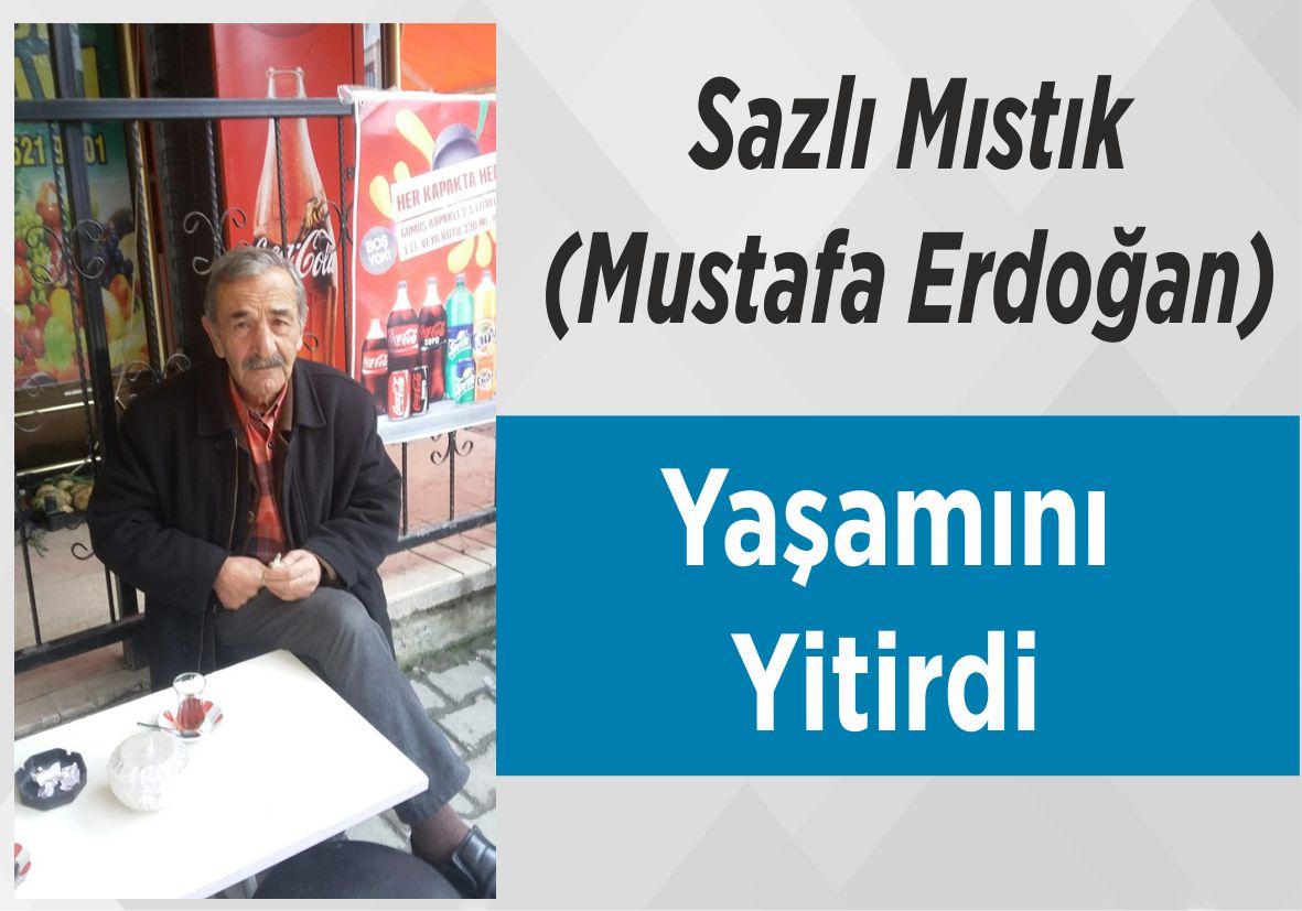 Sazlı Mıstık (Mustafa Erdoğan) Yaşamını Yitirdi