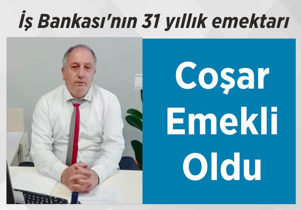 İş Bankası'nın 31 yıllık  emektarı Coşar Emekli Oldu