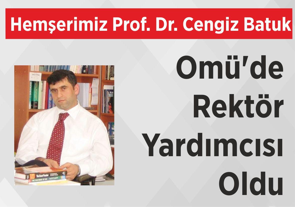 Hemşerimiz Prof. Dr. Cengiz Batuk Omü'de Rektör Yardımcısı Oldu