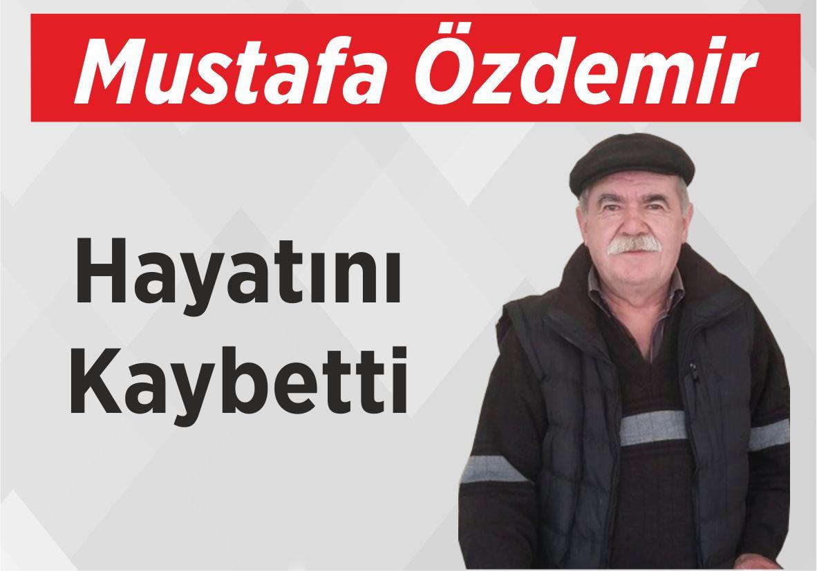 Mustafa Özdemir Hayatını Kaybetti