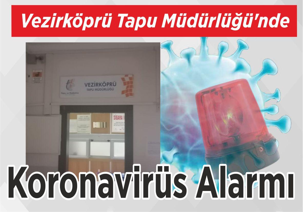 Vezirköprü Tapu Müdürlüğü'nde Koronavirüs Alarmı