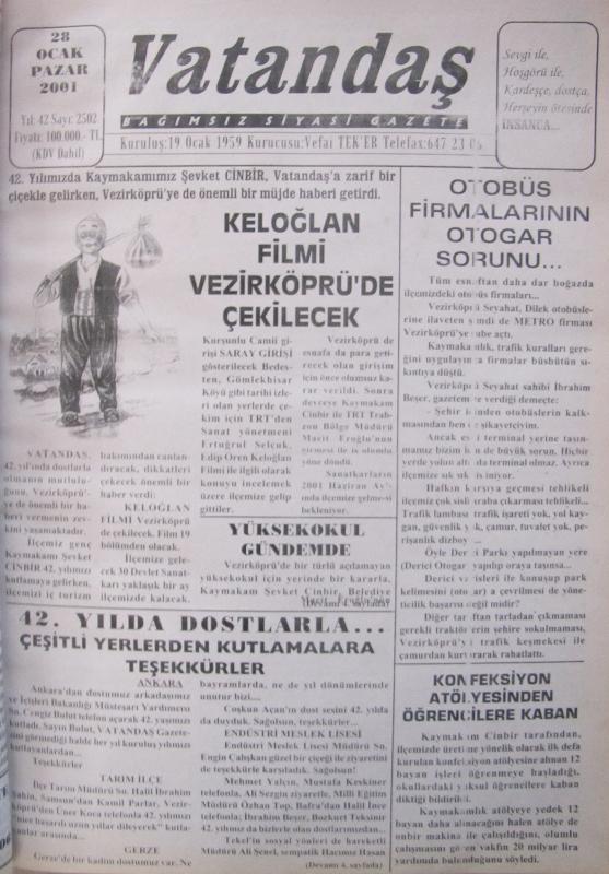 42.yılımızda Kaymakamımız Şevket Cinbir, Vatandaş'a zarif bir çiçekle gelirken,  Vezirköprü'ye önemli bir müjde haberi getirdi. Keloğlan Filmi Vezirköprü'de Çekilecek 28 Ocak 2001  Pazar