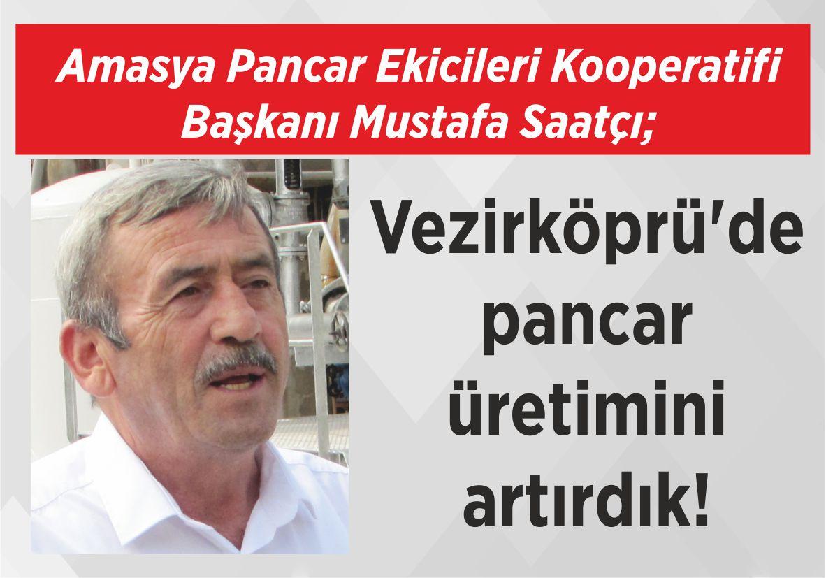 Amasya Pancar Ekicileri Kooperatifi Başkanı Mustafa Saatçı; Vezirköprü'de pancar üretimini artırdık!