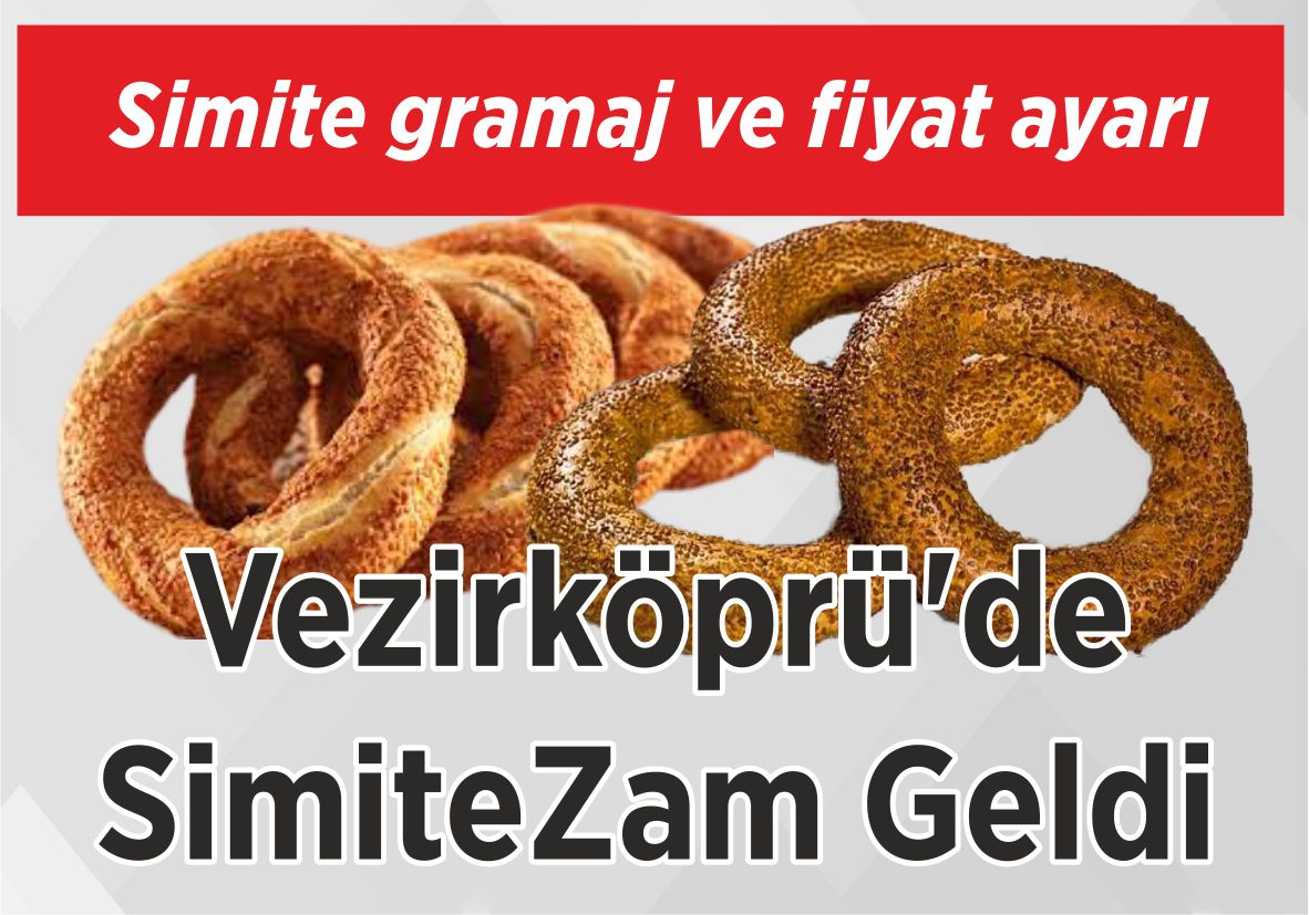 Simite gramaj ve fiyat ayarı Vezirköprü'de Simite Zam Geldi