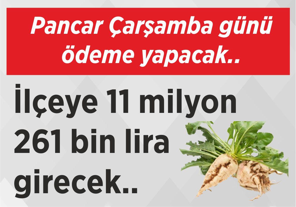 Pancar Çarşamba günü ödeme yapacak.. İlçeye 11 milyon 261 bin lira girecek..