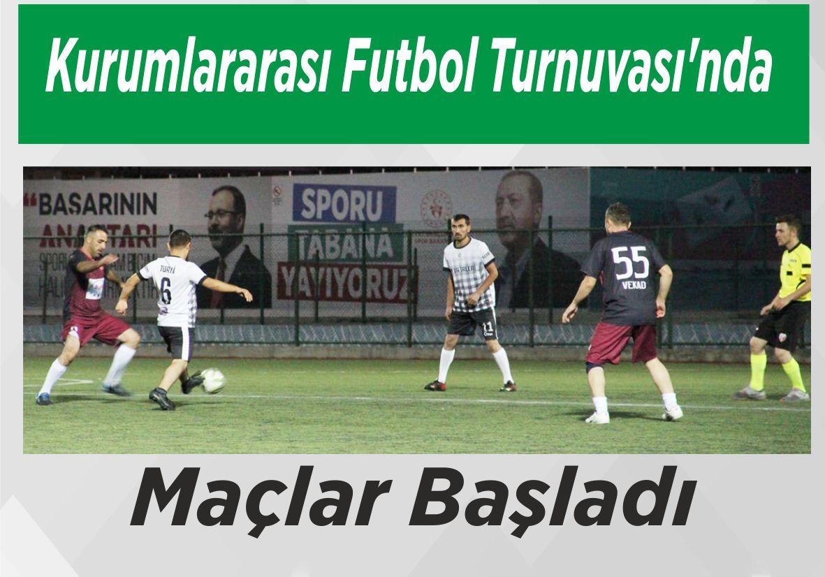 Kurumlararası Futbol Turnuvası'nda Maçlar Başladı